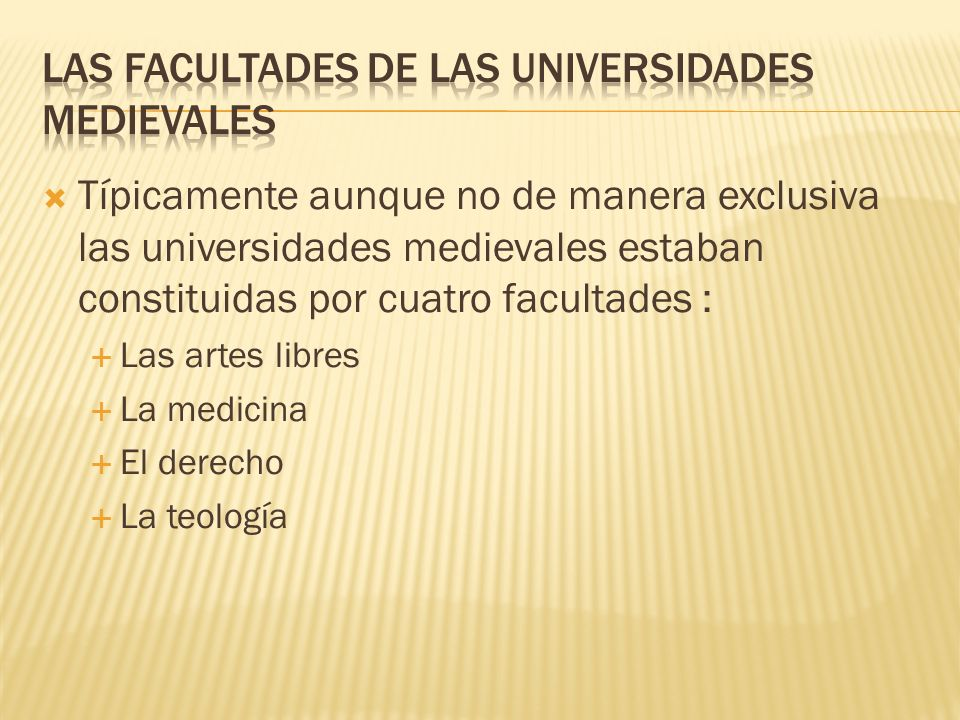 LAS FACULTADES DE LAS UNIVERSIDADES MEDIEVALES