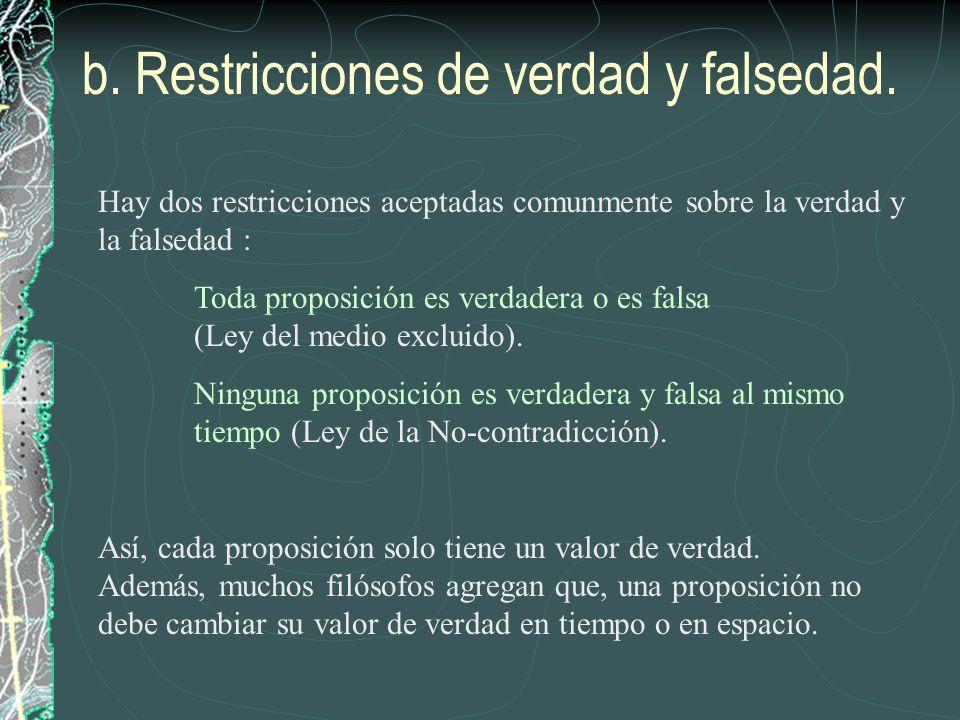 b. Restricciones de verdad y falsedad.