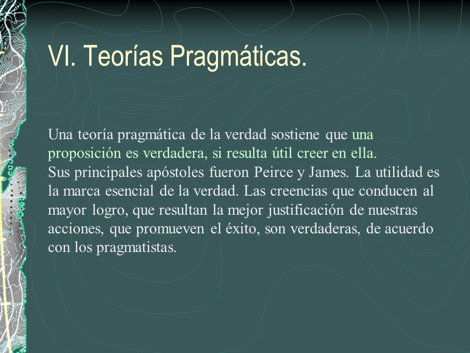 VI. Teorías Pragmáticas.