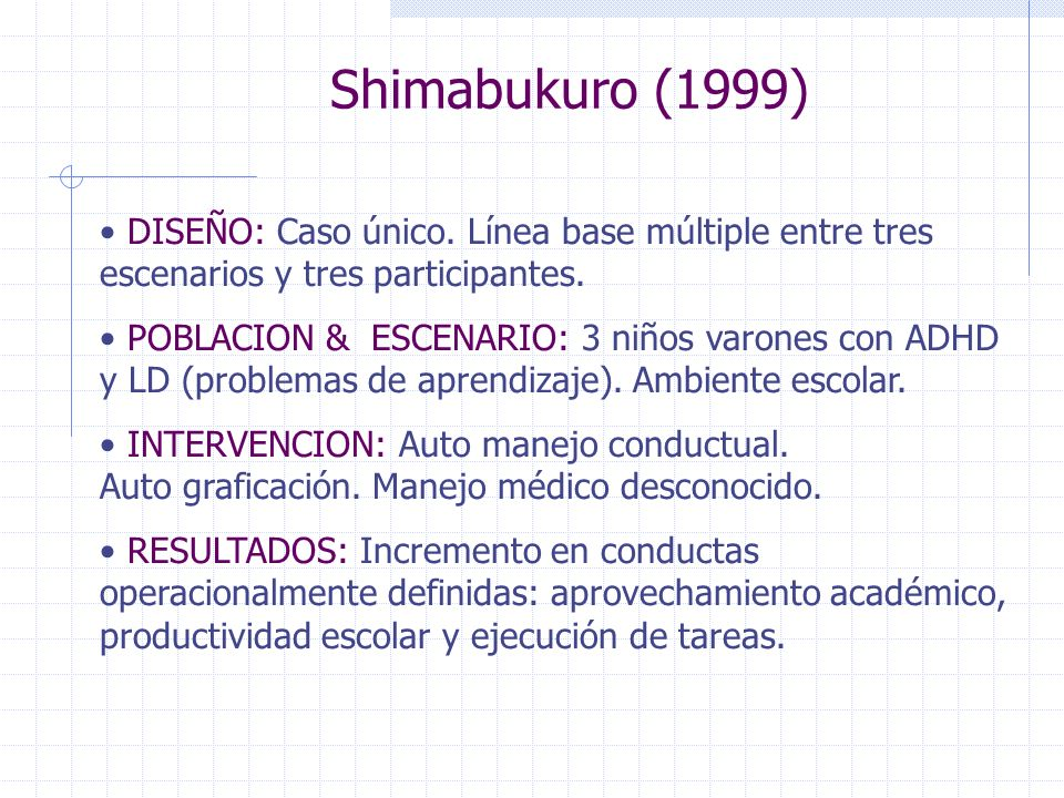 Shimabukuro (1999) DISEÑO: Caso único. Línea base múltiple entre tres escenarios y tres participantes.