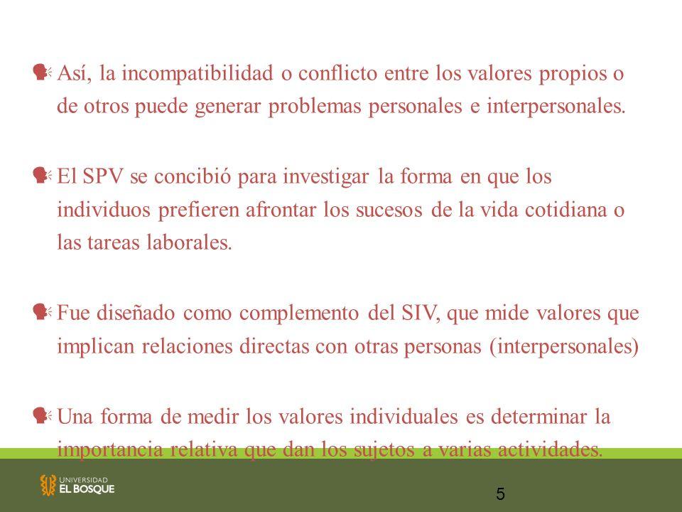 Así, la incompatibilidad o conflicto entre los valores propios o de otros puede generar problemas personales e interpersonales.
