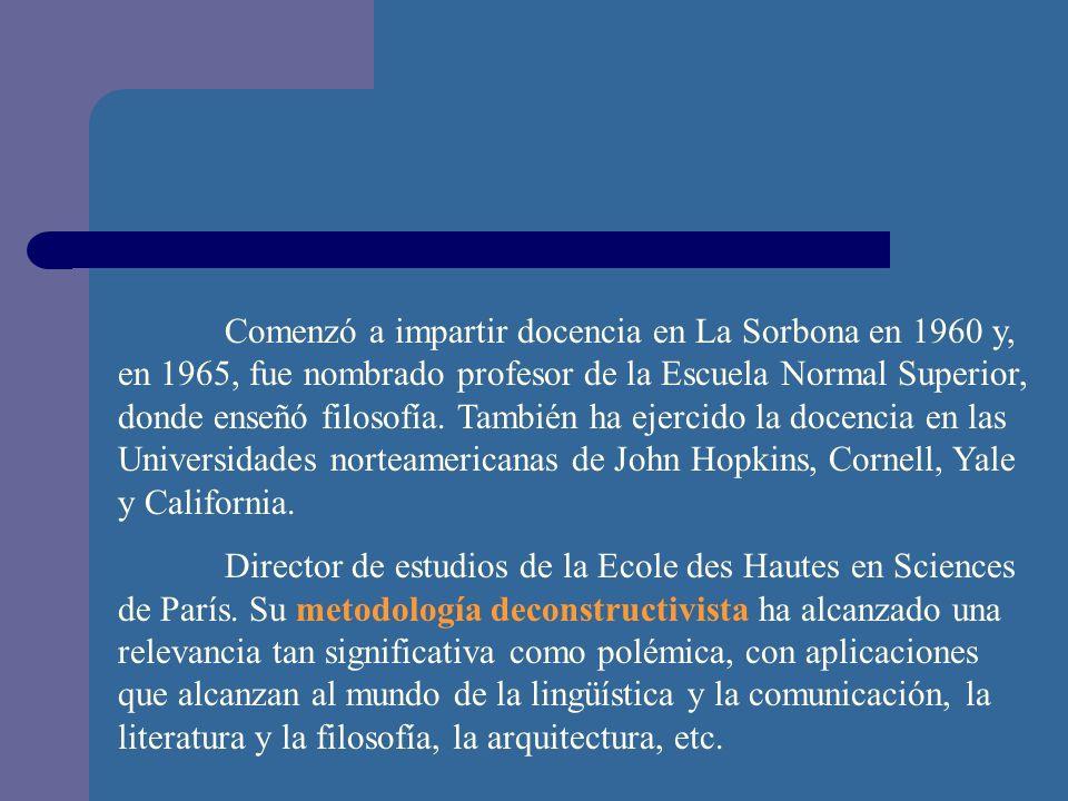 Comenzó a impartir docencia en La Sorbona en 1960 y, en 1965, fue nombrado profesor de la Escuela Normal Superior, donde enseñó filosofía. También ha ejercido la docencia en las Universidades norteamericanas de John Hopkins, Cornell, Yale y California.