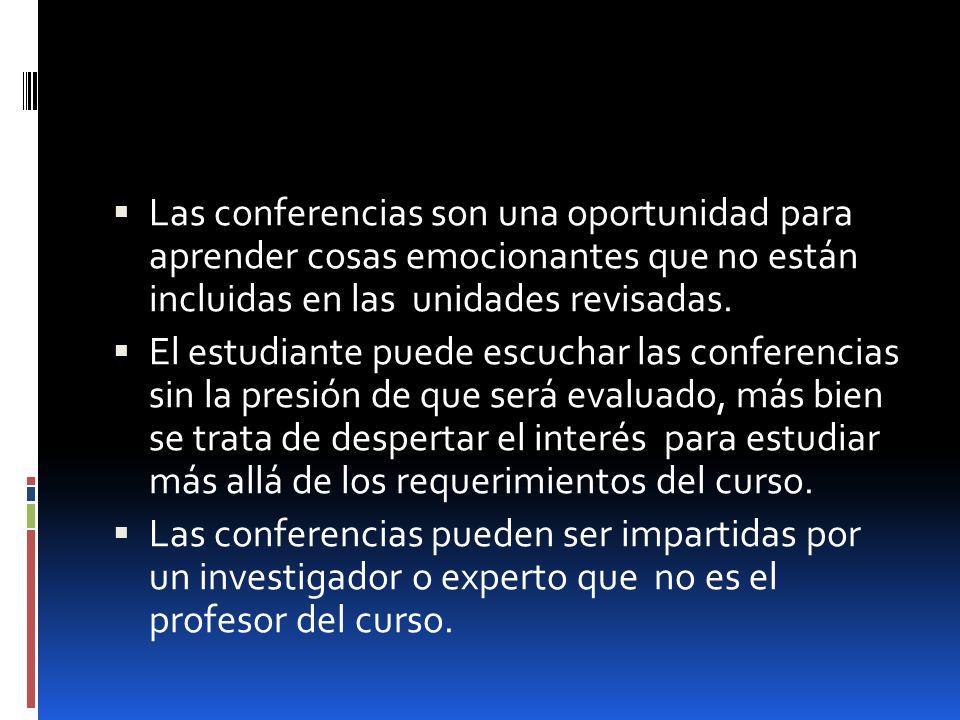 Las conferencias son una oportunidad para aprender cosas emocionantes que no están incluidas en las unidades revisadas.