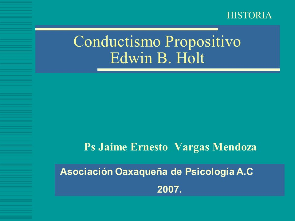 Conductismo Propositivo Edwin B. Holt