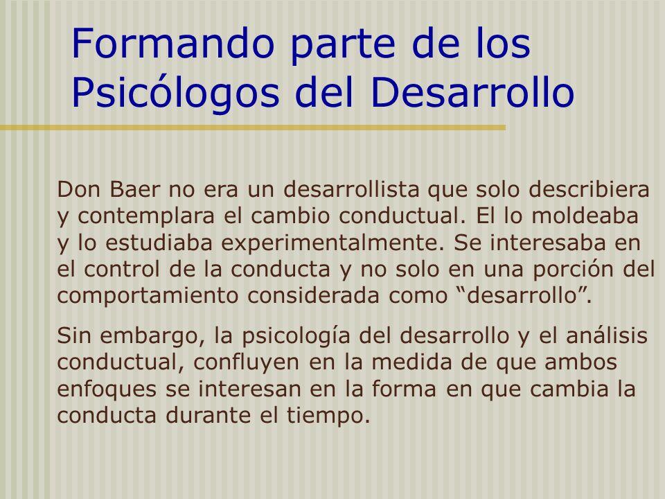 Formando parte de los Psicólogos del Desarrollo
