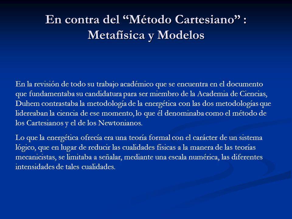 En contra del Método Cartesiano : Metafísica y Modelos