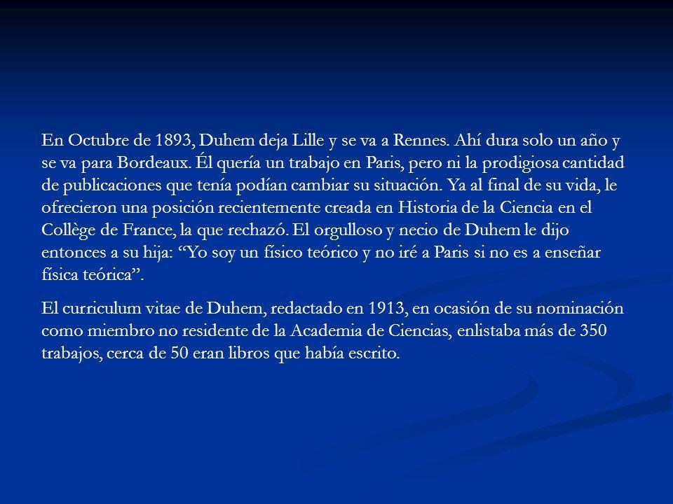 En Octubre de 1893, Duhem deja Lille y se va a Rennes