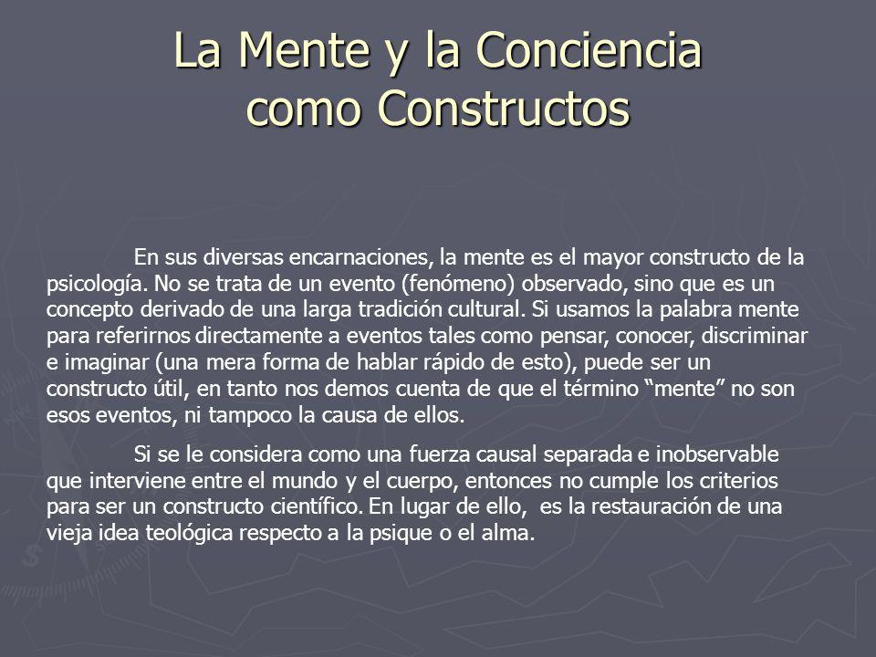 La Mente y la Conciencia como Constructos
