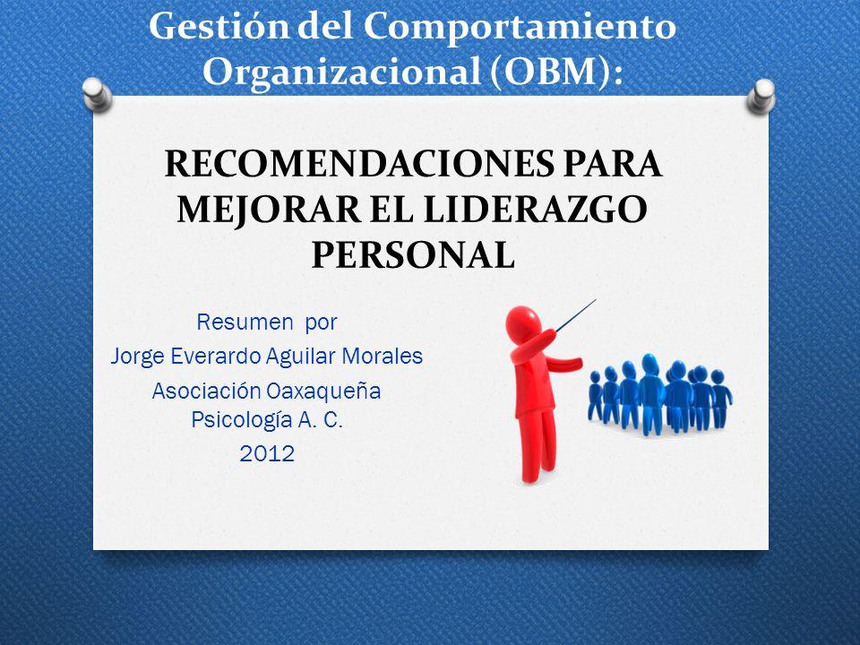Gestión del Comportamiento Organizacional (OBM): RECOMENDACIONES PARA MEJORAR EL LIDERAZGO PERSONAL