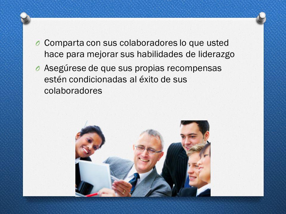 Comparta con sus colaboradores lo que usted hace para mejorar sus habilidades de liderazgo