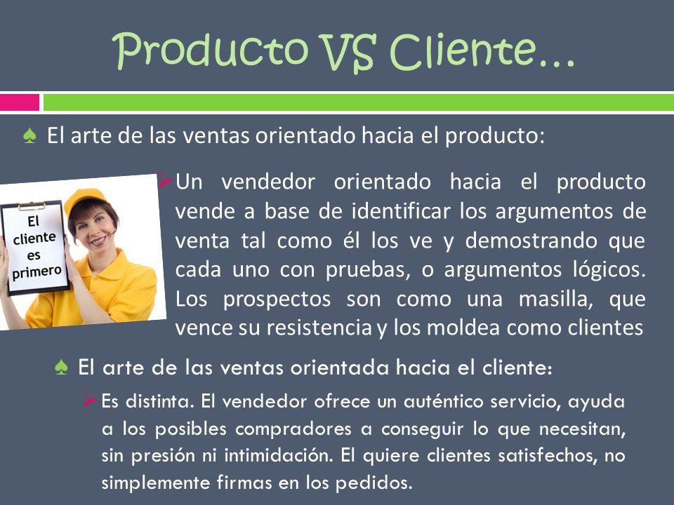 Producto VS Cliente… El arte de las ventas orientado hacia el producto: