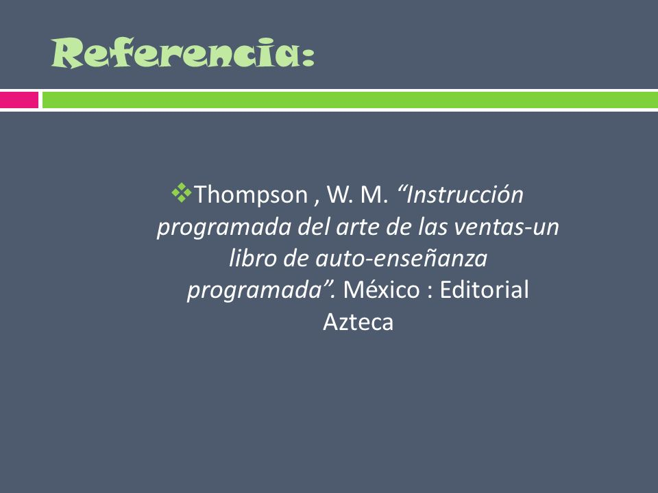 Referencia: Thompson , W. M.