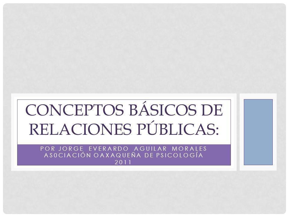 CONCEPTOS BÁSICOS de Relaciones PÚBLICAS: