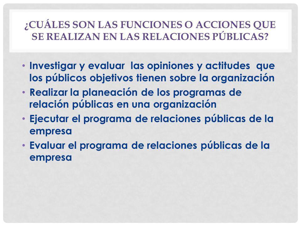¿Cuáles son las funciones o acciones que se realizan en las relaciones públicas