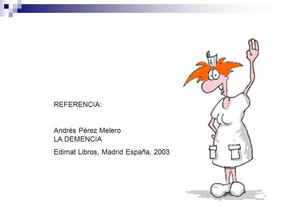 REFERENCIA: Andrés Pérez Melero LA DEMENCIA.