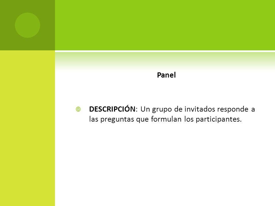 Panel DESCRIPCIÓN: Un grupo de invitados responde a las preguntas que formulan los participantes.