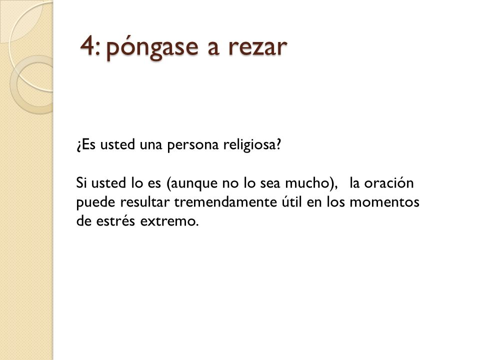 4: póngase a rezar ¿Es usted una persona religiosa