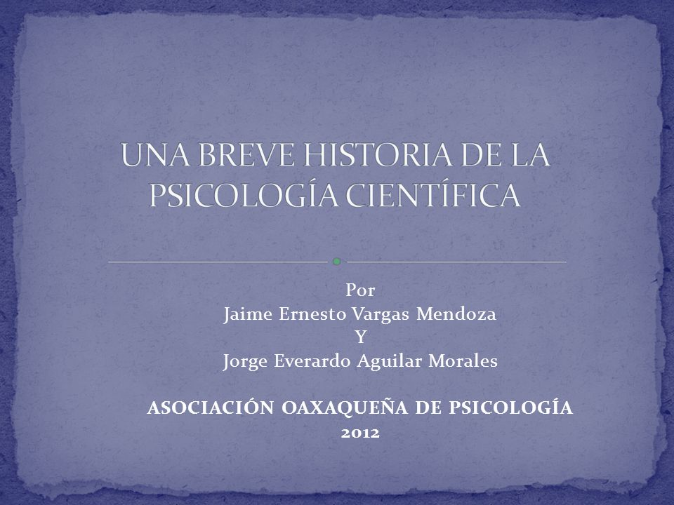 UNA BREVE HISTORIA DE LA PSICOLOGÍA CIENTÍFICA