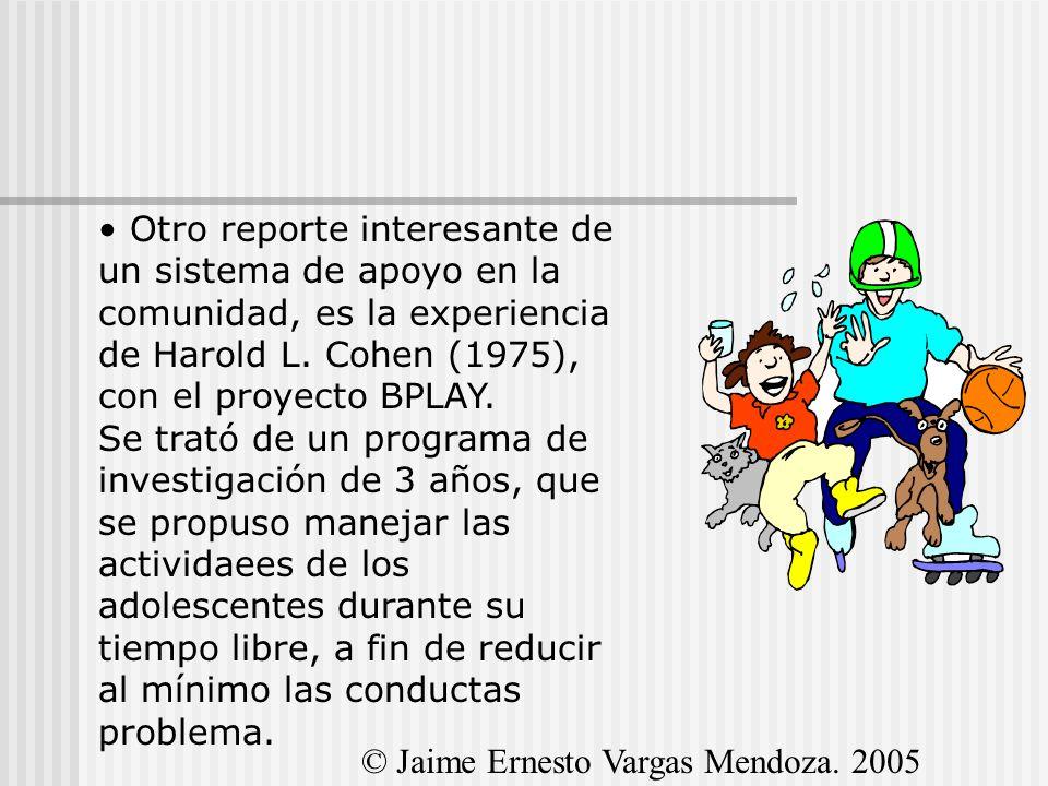 Otro reporte interesante de un sistema de apoyo en la comunidad, es la experiencia de Harold L. Cohen (1975), con el proyecto BPLAY. Se trató de un programa de investigación de 3 años, que se propuso manejar las actividaees de los adolescentes durante su tiempo libre, a fin de reducir al mínimo las conductas problema.