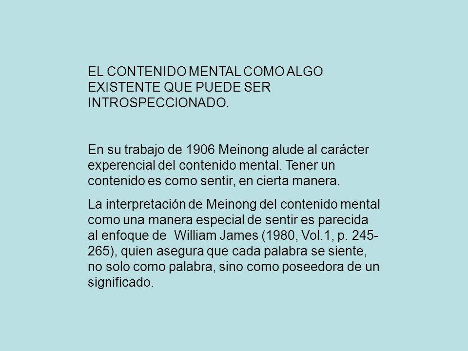 EL CONTENIDO MENTAL COMO ALGO EXISTENTE QUE PUEDE SER INTROSPECCIONADO.