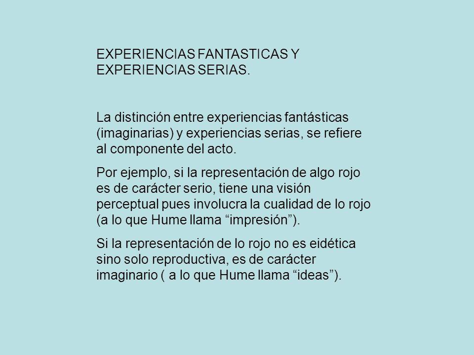 EXPERIENCIAS FANTASTICAS Y EXPERIENCIAS SERIAS.
