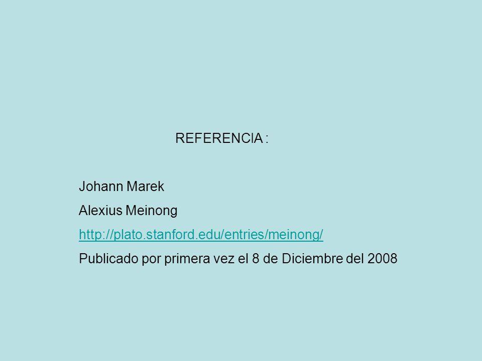 REFERENCIA : Johann Marek. Alexius Meinong.