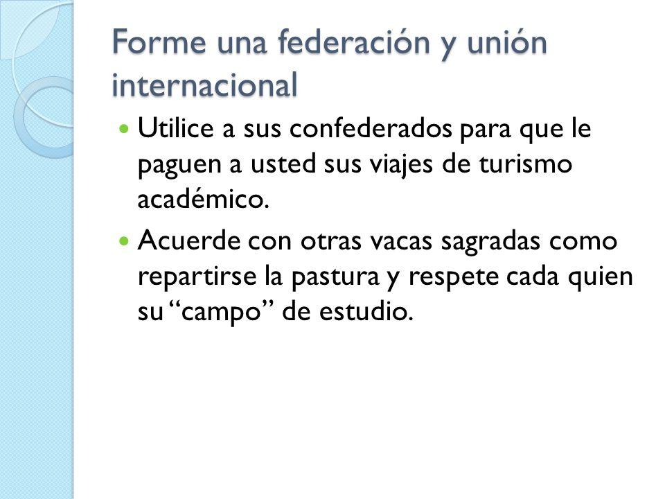 Forme una federación y unión internacional