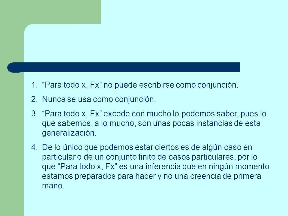 Para todo x, Fx no puede escribirse como conjunción.