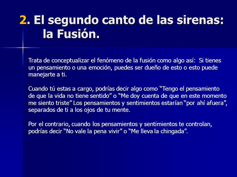 2. El segundo canto de las sirenas: la Fusión.