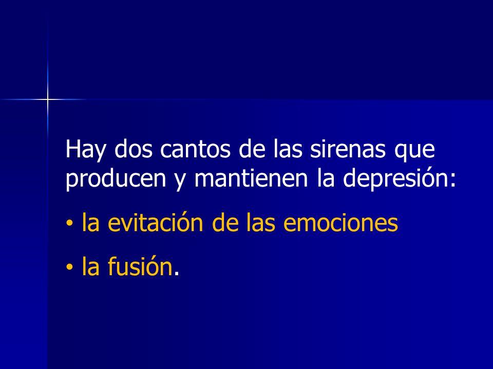 Hay dos cantos de las sirenas que producen y mantienen la depresión: