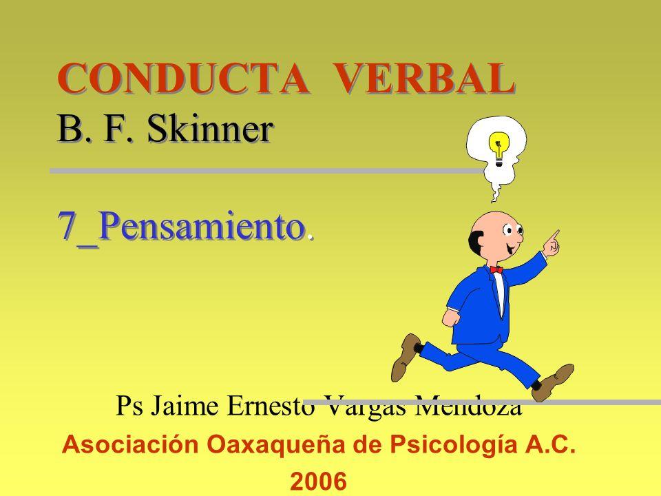 CONDUCTA VERBAL B. F. Skinner 7_Pensamiento.