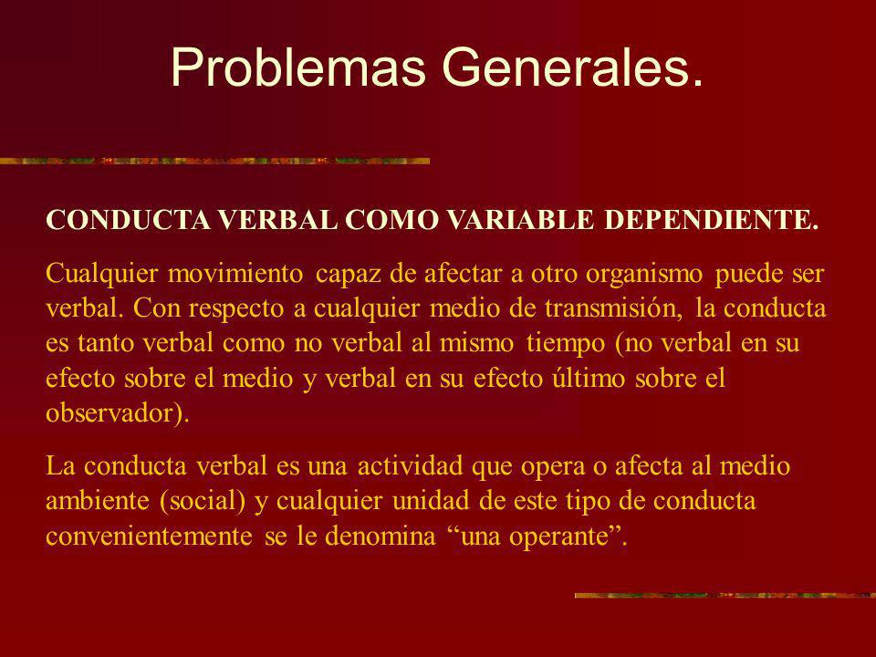 Problemas Generales. CONDUCTA VERBAL COMO VARIABLE DEPENDIENTE.