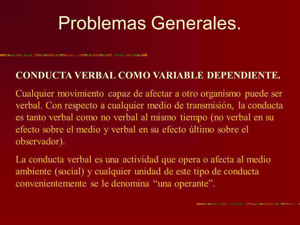 Problemas Generales. CONDUCTA VERBAL COMO VARIABLE DEPENDIENTE.