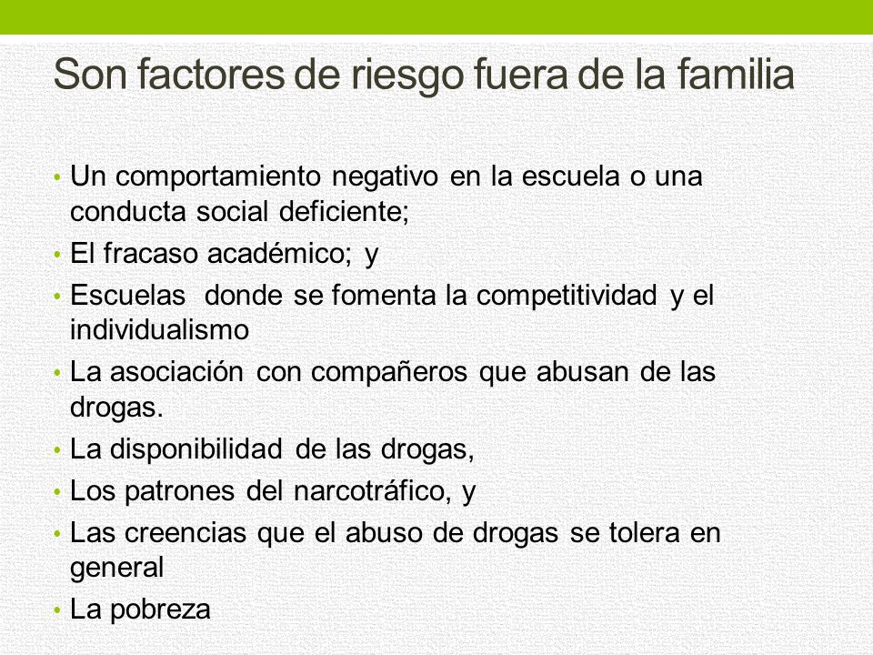 Son factores de riesgo fuera de la familia
