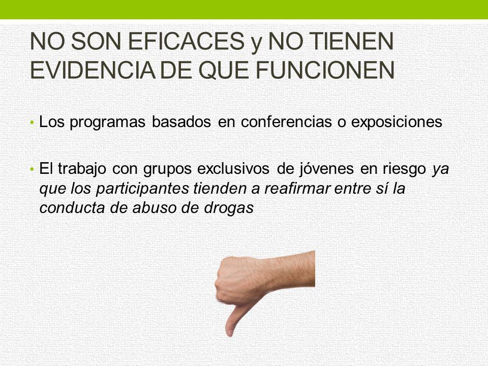 NO SON EFICACES y NO TIENEN EVIDENCIA DE QUE FUNCIONEN