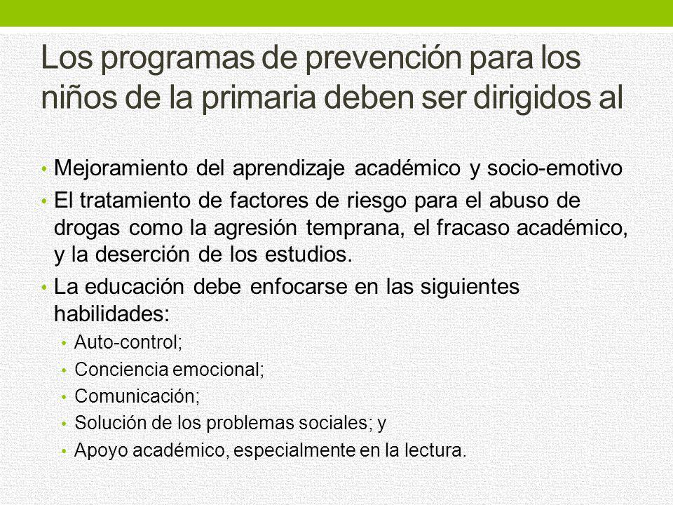 Los programas de prevención para los niños de la primaria deben ser dirigidos al