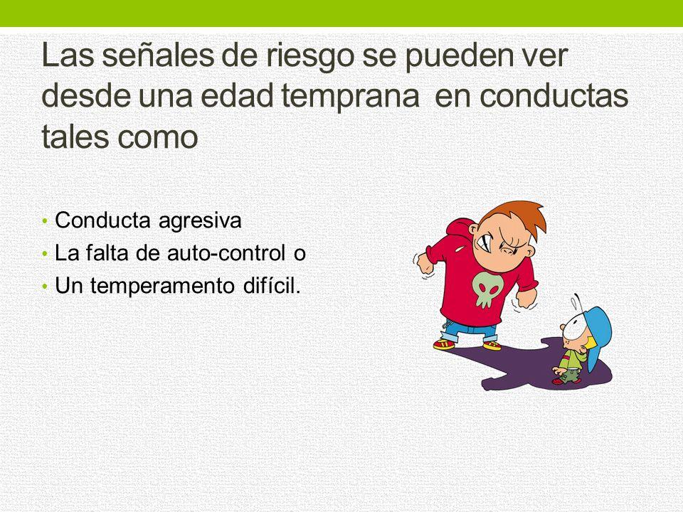 Las señales de riesgo se pueden ver desde una edad temprana en conductas tales como