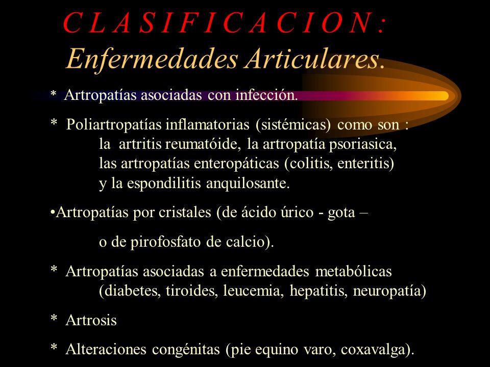 C L A S I F I C A C I O N : Enfermedades Articulares.