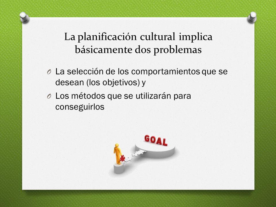 La planificación cultural implica básicamente dos problemas