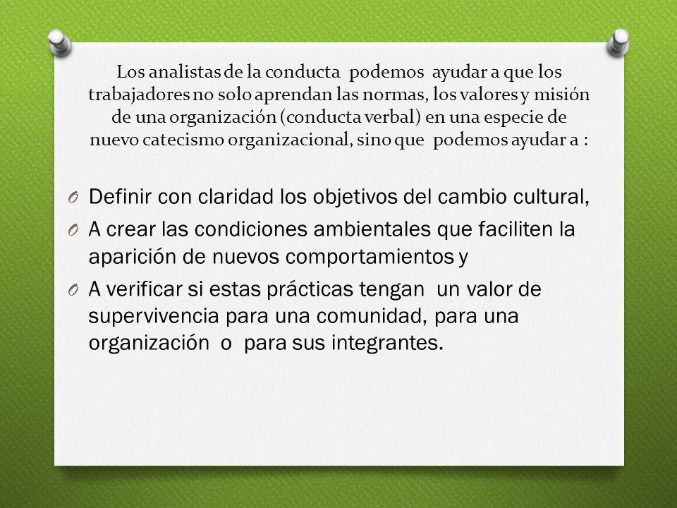 Definir con claridad los objetivos del cambio cultural,