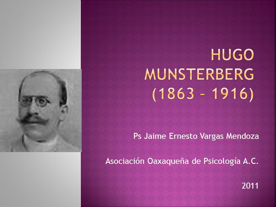 Hugo Munsterberg (1863 – 1916) Ps Jaime Ernesto Vargas Mendoza