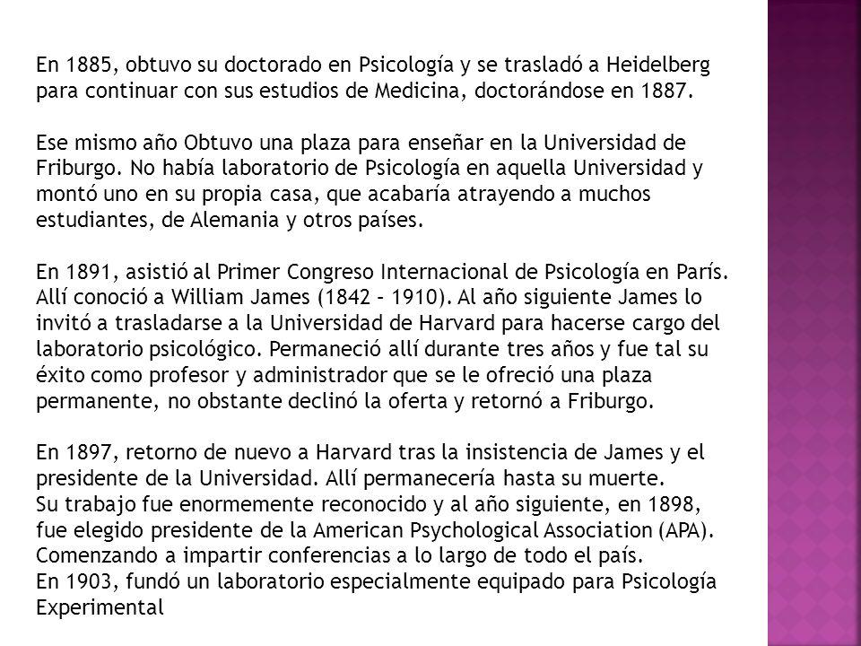 En 1885, obtuvo su doctorado en Psicología y se trasladó a Heidelberg para continuar con sus estudios de Medicina, doctorándose en 1887.