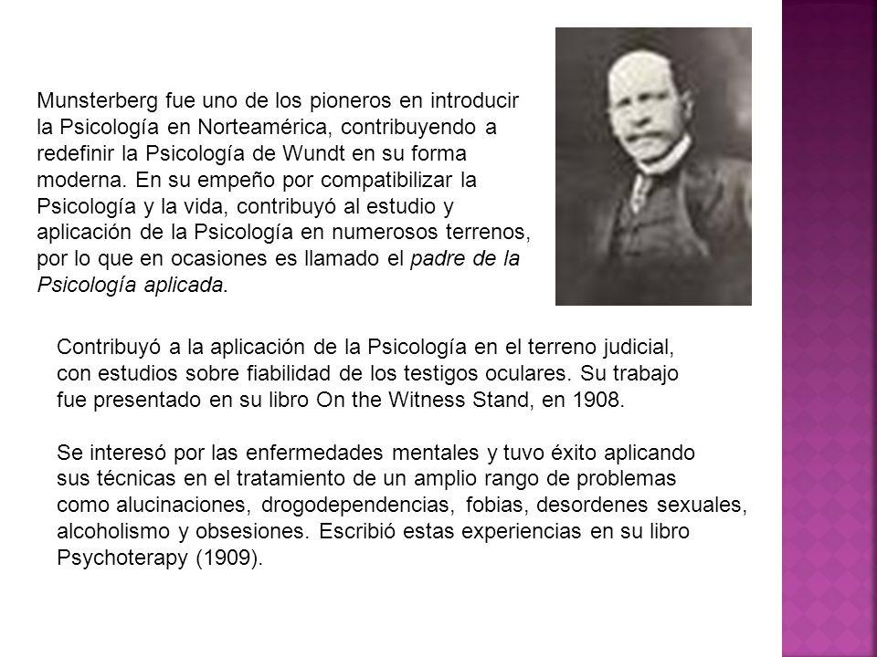 Munsterberg fue uno de los pioneros en introducir la Psicología en Norteamérica, contribuyendo a redefinir la Psicología de Wundt en su forma moderna. En su empeño por compatibilizar la Psicología y la vida, contribuyó al estudio y aplicación de la Psicología en numerosos terrenos, por lo que en ocasiones es llamado el padre de la Psicología aplicada.