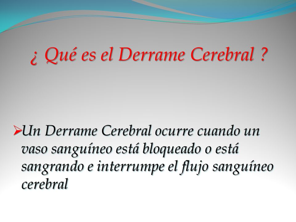 ¿ Qué es el Derrame Cerebral