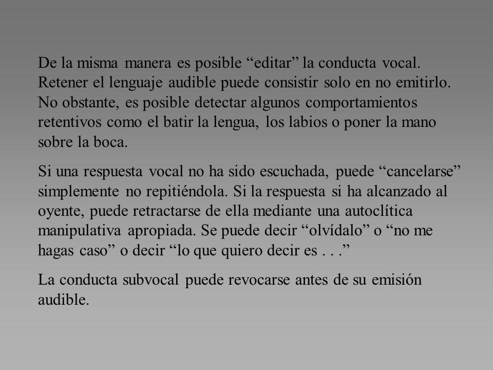 De la misma manera es posible editar la conducta vocal