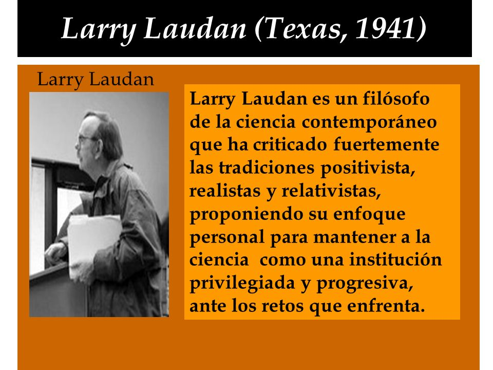 Larry Laudan (Texas, 1941) Larry Laudan