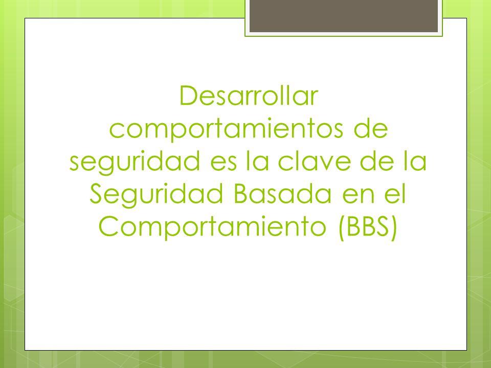 Desarrollar comportamientos de seguridad es la clave de la Seguridad Basada en el Comportamiento (BBS)