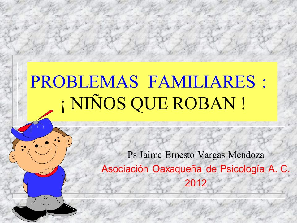 PROBLEMAS FAMILIARES : ¡ NIÑOS QUE ROBAN !