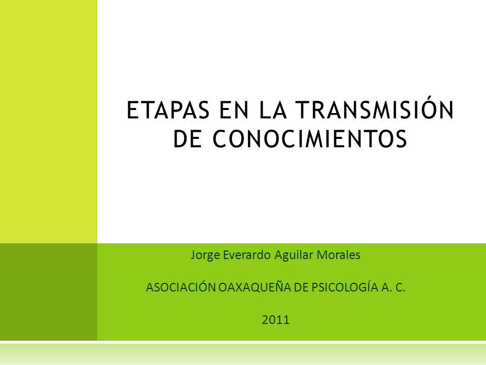 ETAPAS EN LA TRANSMISIÓN DE CONOCIMIENTOS