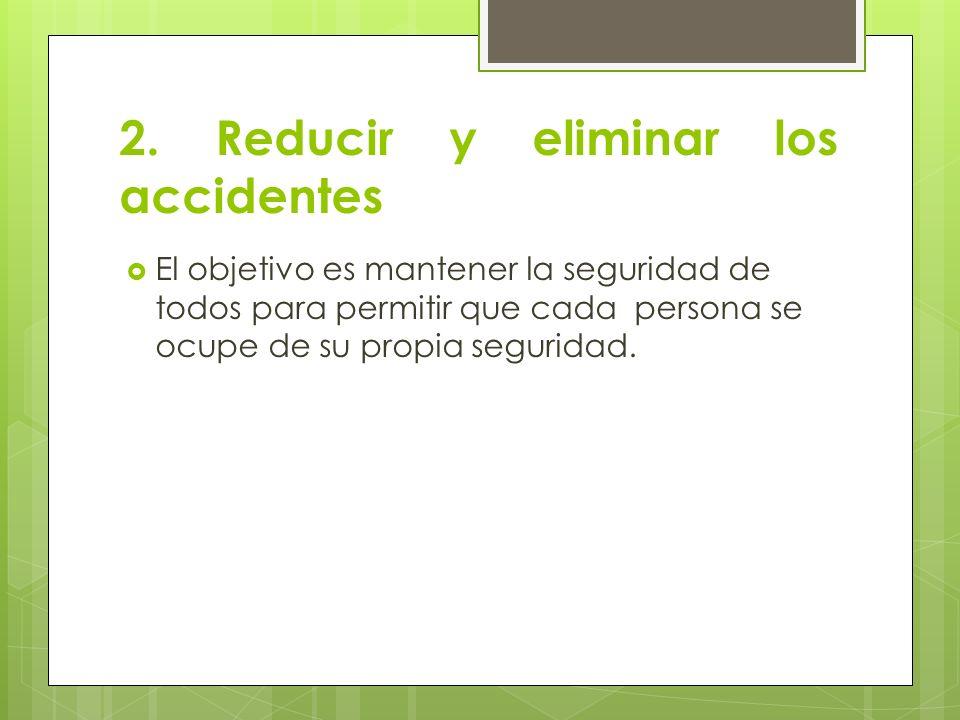 2. Reducir y eliminar los accidentes